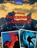Surviving Volcanoes and Glaciers (National Geographic Reading Expeditions)
