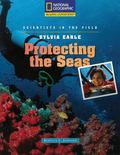 Sylvia Earle: Protecting the Seas (National Geographic Reading Expeditions)