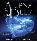 James Cameron's Aliens Of The Deep Voyages To The Strange World Of The Deep Ocean