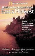 National Geographic Guide To The National Parks East & Midwest