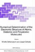 Numerical Determination of the Electronic Structure of Atoms, Diatomic and Polyatomic Molecules