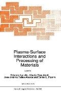 Plasma-Surface Interactions and Processing of Materials Proceedings