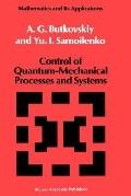 Control of Quantum Mechanical Processes and Systems