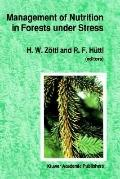 Management of Nutrition in Forests Under Stress Proceedings of the International Symposium, ...