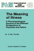 Meaning of Illness A Phenomenological Account of the Different Perspectives of Physician and...