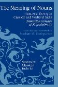 Meaning of Nouns Semantic Theory in Classical and Medieval India  Namartha-Nirnaya of Kaunda...