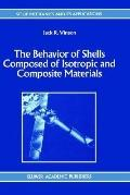 Behavior of Shells Composed of Isotropic and Composite Materials