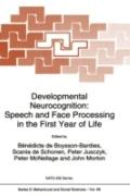 Developmental Neurocognition Speech and Face Processing in the First Year of Life