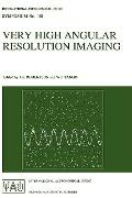 Very High Angular Resolution Imaging Proceedings of the 158th Symposium of the International...