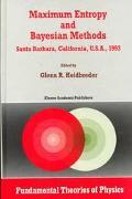 Maximum Entropy and Bayesian Methods Santa Barbara, California, U.S.A., 1993 Proceedings of ...