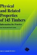 Physical and Related Properties of 145 Timbers Information for Practice