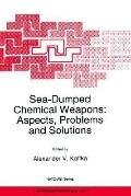Sea-Dumped Chemical Weapons Aspects, Problems, and Solutions