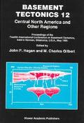 Basement Tectonics 12 Central North America and Other Regions  Proceedings of the Twelfth In...
