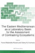 Eastern Mediterranean As a Laboratory Basin for the Assessment of Contrasting Ecosystems