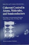 Coherent Control in Atoms, Molecules, and Semiconductors Proceedings of an International Wor...