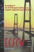 Ecscw '99 Proceedings of the Sixth European Conference on Computer Supported Cooperative Wor...