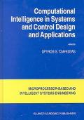 Computational Intelligence in Systems and Control Design and Applications