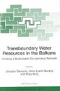 Transboundary Water Resources in the Balkans Initiating a Stustainable Regional Co-Operative...