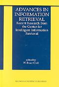 Advances in Informational Retrieval Recent Research from the Center for Intelligent Informat...