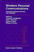 Wireless Personal Communications Improving Capacity, Services, and Reliability