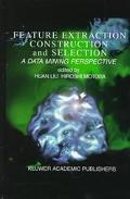 Feature Extraction, Construction and Selection A Data Mining Perspective