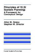 Principles of Vlsi System Planning A Framework for Conceptual Design