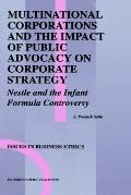 Multinational Corporations and the Impact of Public Advocacy on Corporate Strategy Nestle an...