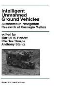 Intelligent Unmanned Ground Vehicles Autonomous Navigation Research at Carnegie Mellon