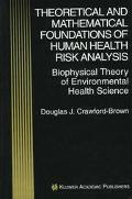 Theoretical and Mathematical Foundations of Human Health Risk Analysis Biophysical Theory of...