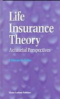 Life Insurance Theory Actuarial Perspectives