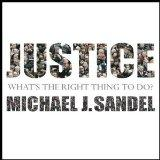 Justice : What's the Right Thing to Do? (Unabridged)