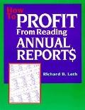 How to Profit from Reading Annual Reports - Richard B. Loth - Paperback