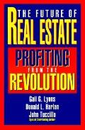 Future of Real Estate Profiting from the Revolution Profiting from the Revolution