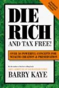 Die Rich and Tax Free - Barry Kaye - Paperback - Reprint