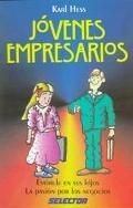 Jovenes Empresarios: Estimule En Sus Hijos la Pasion Por Los Negocios - Karl Hess - Paperback