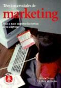 Tecnicas Cruciales de Mercadotecnia (Marketing: Mastering Your Small Business) - Gloria Gree...
