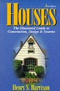 Houses The Illustrated Guide to Construction, Design & Systems