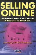 Selling Online How to Become a Successful E-Commerce Merchant