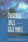 Churches, Jails, and Gold Mines Mega Deals from a Real Estate Maverick