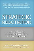 Strategic Negotiation A Breakthrough 4-Step Process for Effective Business Negotiation