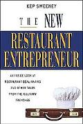 New Restaurant Entrepreneur An Inside Look at Restaurant Deal- Making and Other Tales from t...