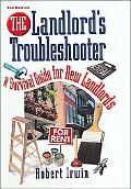 Landlord's Troubleshooter A Survival Guide for New Landlords