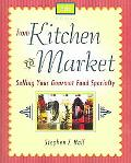 From Kitchen To Market Selling Your Gourmet Food Specialty