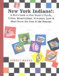 New York Indians!: A Kid's Look at Our Stat's Chiefs, Tribes, Reservations, Powwows, Lore & More from the Past & the Present (Carole Marsh State Books)