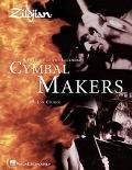 Zildjian The History of the Legendary Cymbal Markers