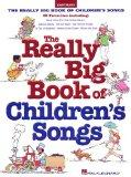Really Big Book of Children's Songs (Big Books of Music)