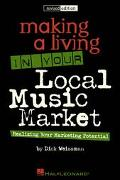 Making a Living in Your Local Music Market Realizing Your Marketing Potential