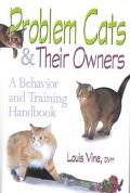 Problem Cats and Their Owners A Behavior and Training Handbook