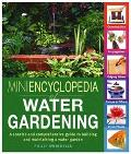 Mini-Encyclopedia of Water Gardening A Concise and Comprehensive Guide to Building and Maint...