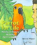 Parrot for Life Raising and Training the Perfect Parrot Companion